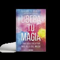 libera-tu-magia-elizabeth-gilbert